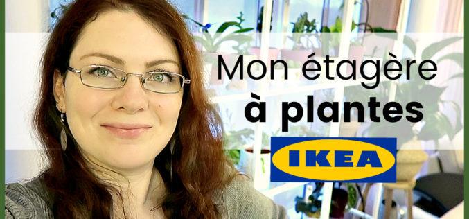 Vlog Plantes – Ma nouvelle plantathèque | l'étagère IKEA pour ma collection de plantes